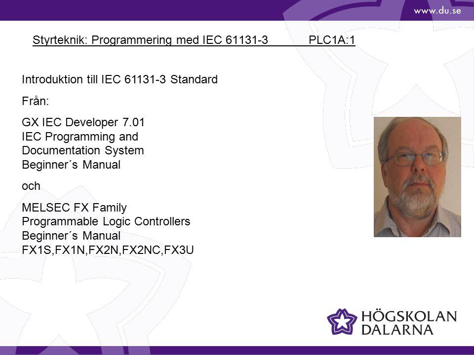 Styrteknik: Programmering med IEC 61131-3 PLC1A:1