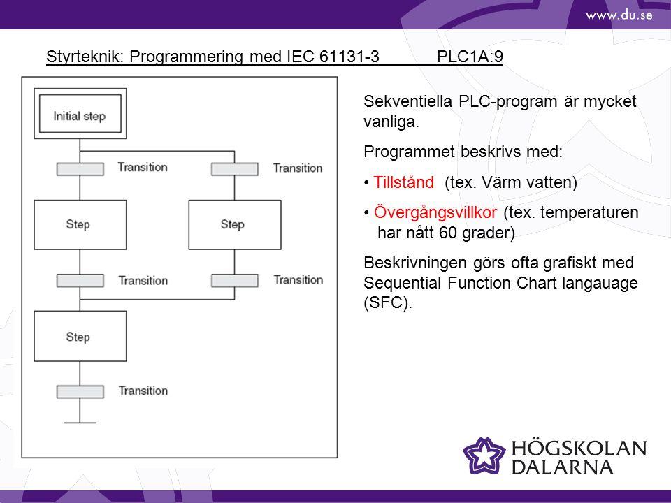 Styrteknik: Programmering med IEC 61131-3 PLC1A:9