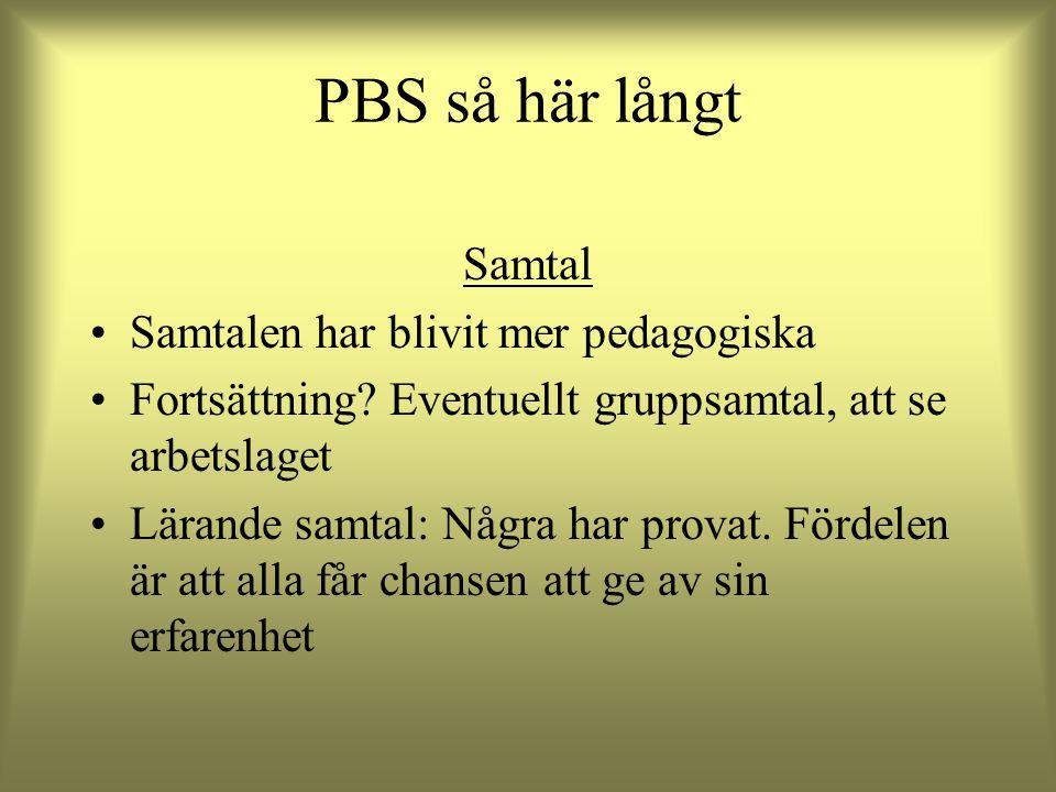 PBS så här långt Samtal Samtalen har blivit mer pedagogiska