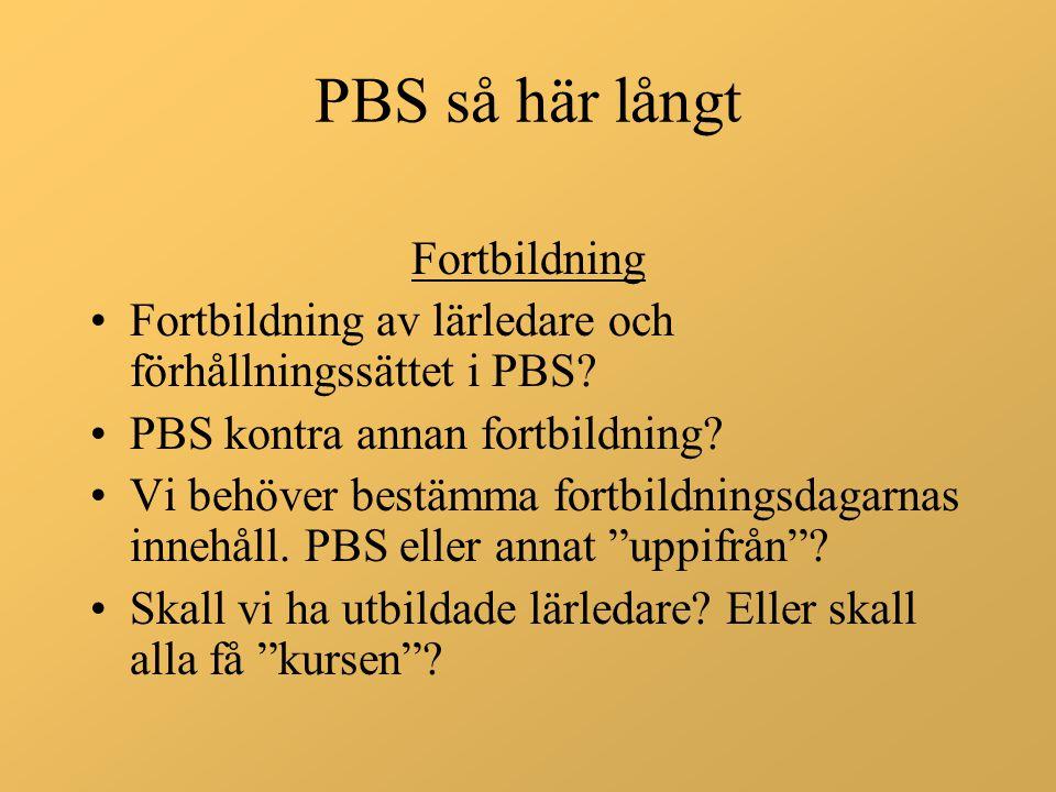 PBS så här långt Fortbildning