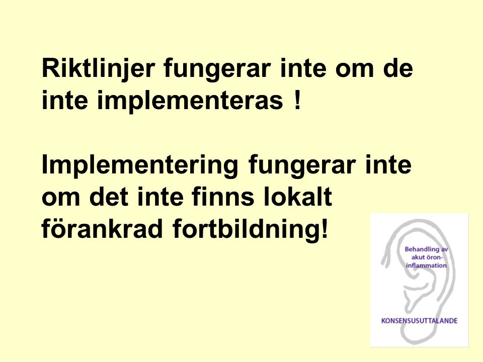 Riktlinjer fungerar inte om de inte implementeras !