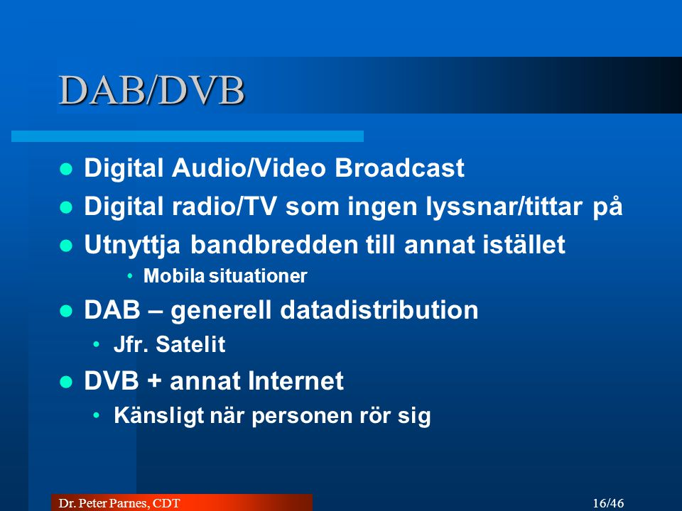 DAB/DVB Digital Audio/Video Broadcast