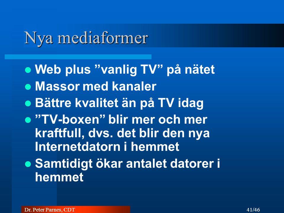 Nya mediaformer Web plus vanlig TV på nätet Massor med kanaler