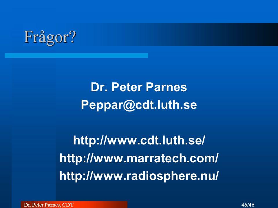 Frågor Dr. Peter Parnes Peppar@cdt.luth.se http://www.cdt.luth.se/