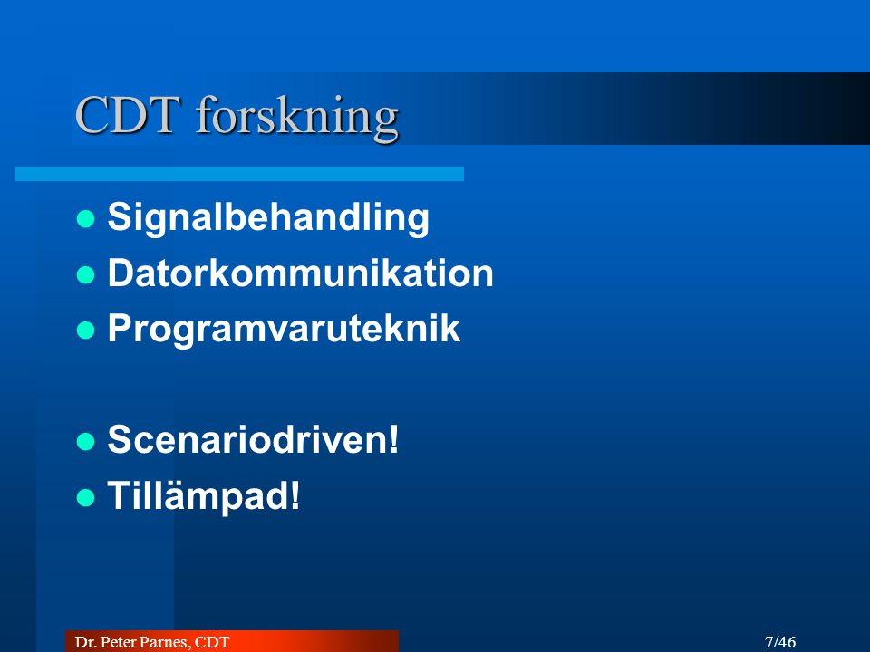 CDT forskning Signalbehandling Datorkommunikation Programvaruteknik