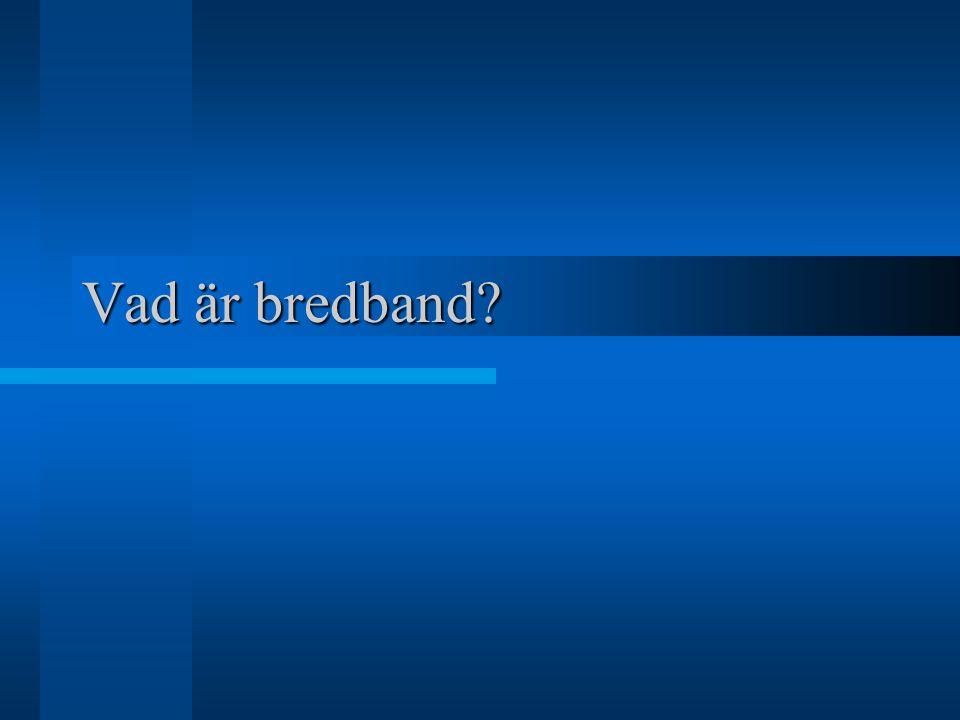 Vad är bredband