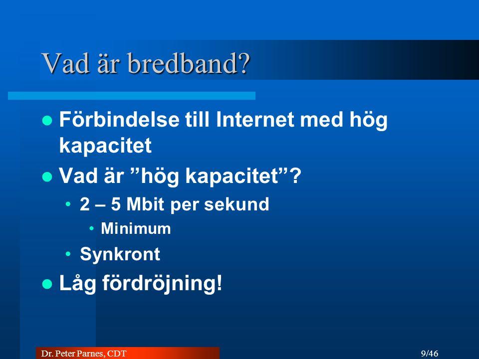 Vad är bredband Förbindelse till Internet med hög kapacitet