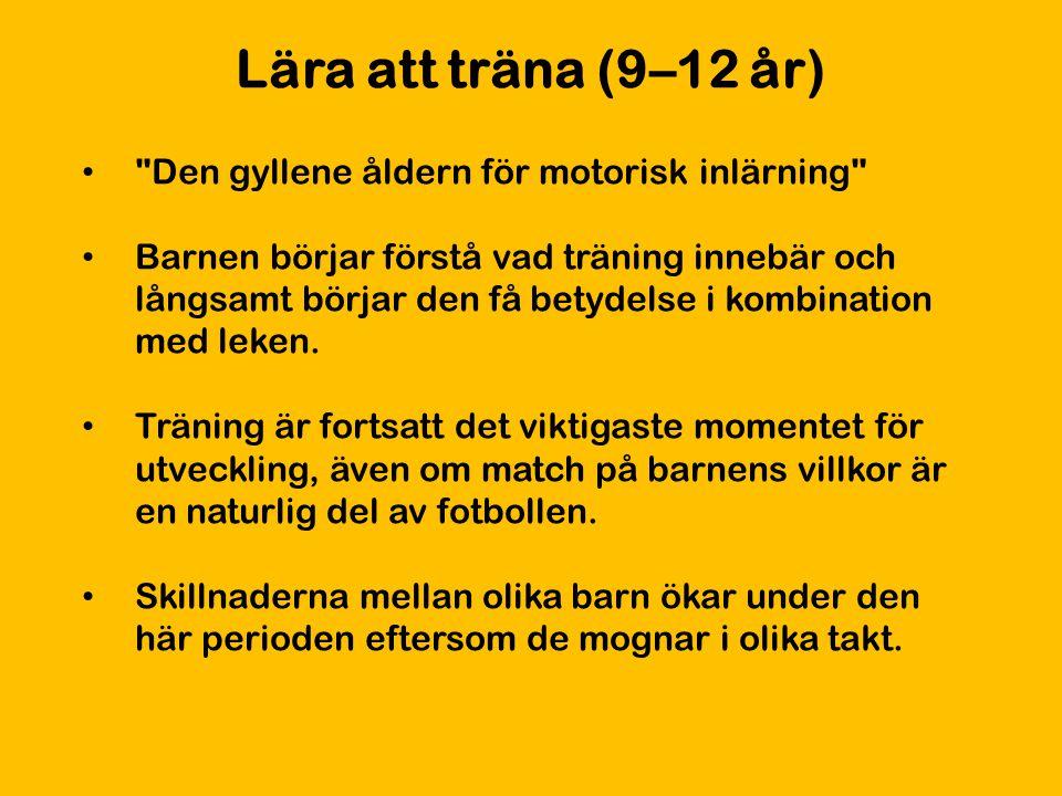 Lära att träna (9–12 år) Den gyllene åldern för motorisk inlärning