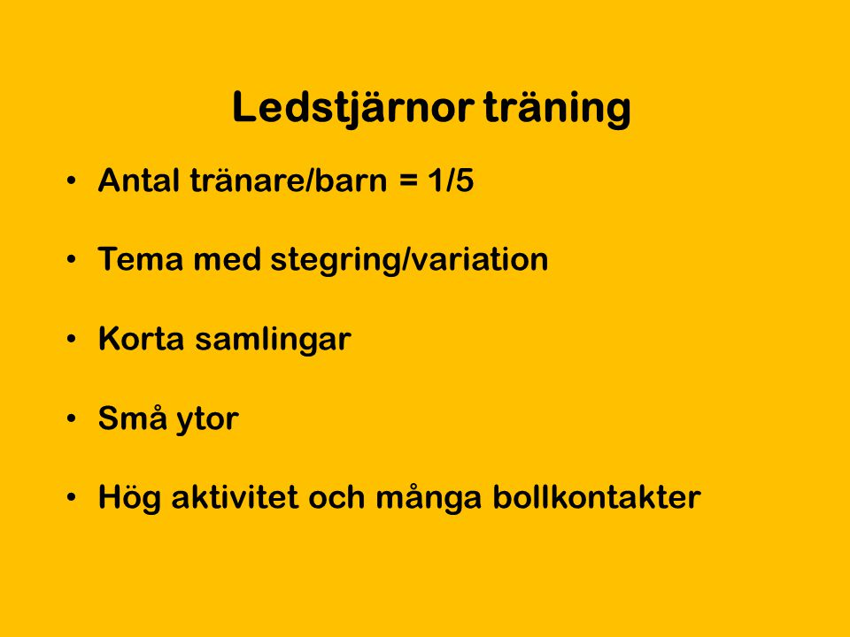 Ledstjärnor träning Antal tränare/barn = 1/5