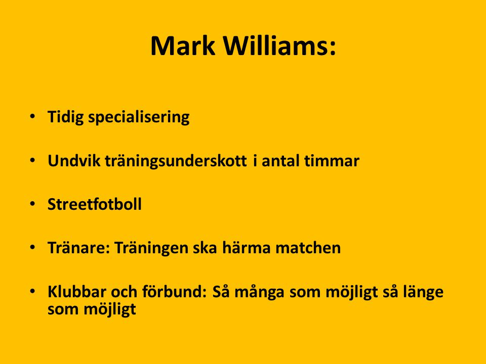 Mark Williams: Tidig specialisering