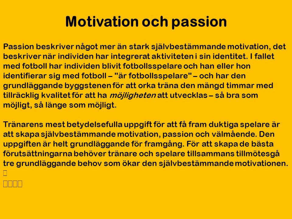 Motivation och passion