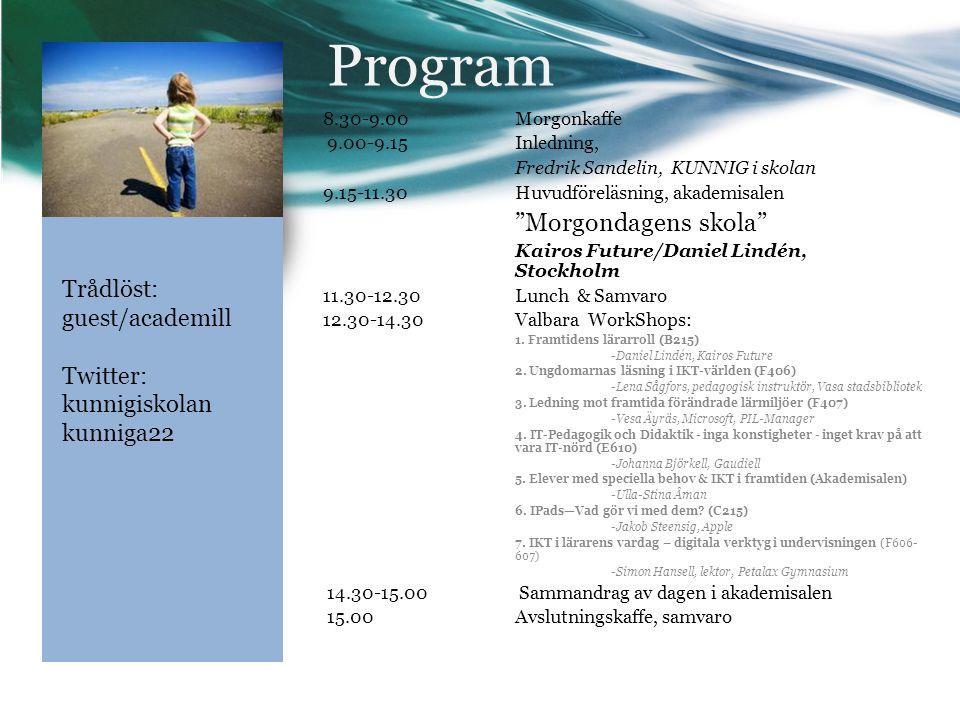Program Trådlöst: guest/academill Twitter: kunnigiskolan kunniga22