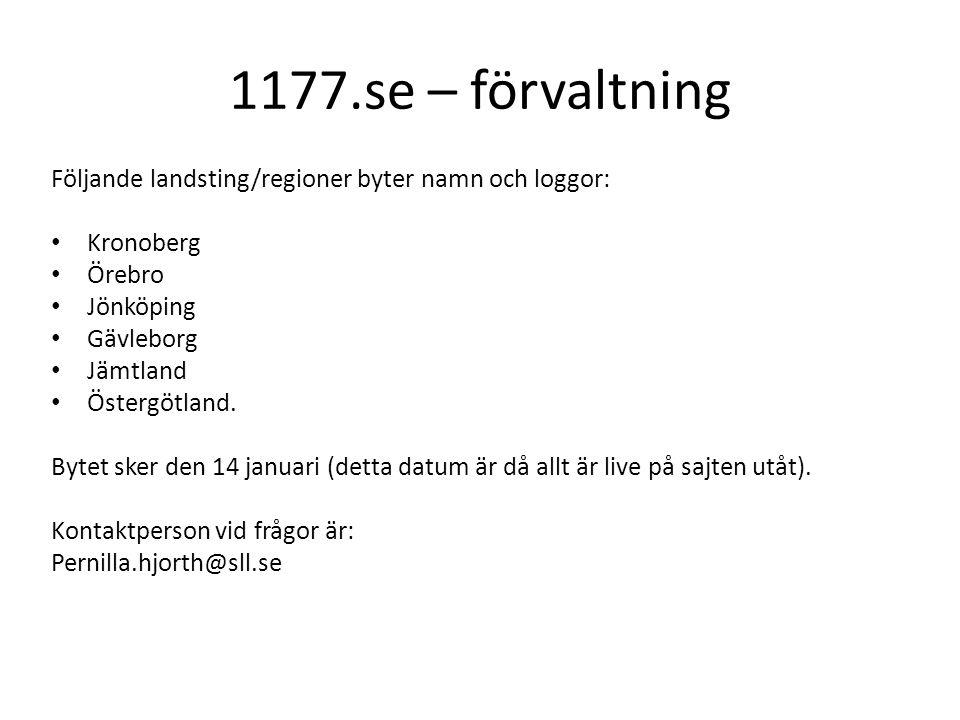 1177.se – förvaltning Följande landsting/regioner byter namn och loggor: Kronoberg. Örebro. Jönköping.