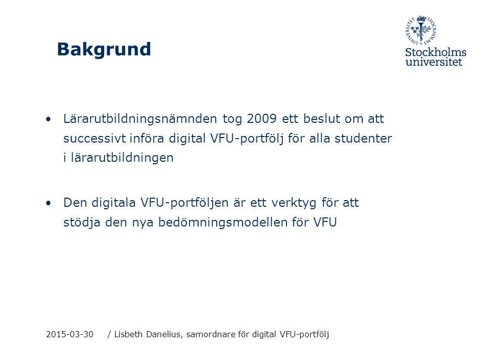 Bakgrund Lärarutbildningsnämnden tog 2009 ett beslut om att successivt införa digital VFU-portfölj för alla studenter i lärarutbildningen.