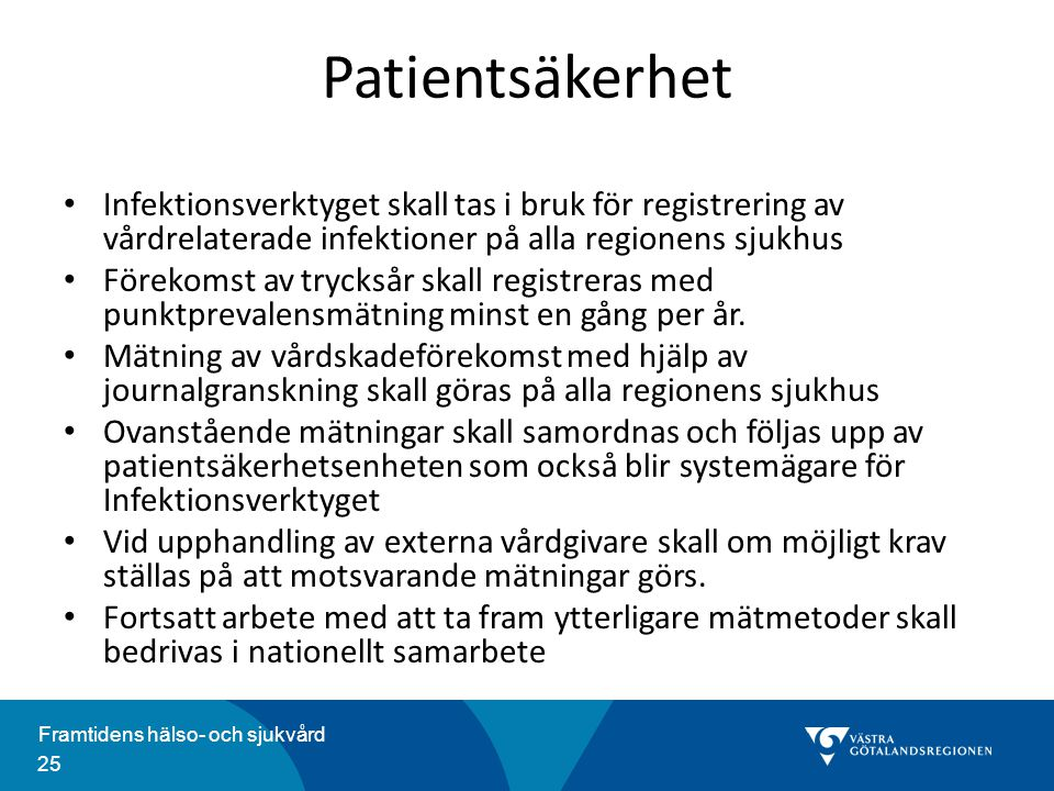 Patientsäkerhet Infektionsverktyget skall tas i bruk för registrering av vårdrelaterade infektioner på alla regionens sjukhus.