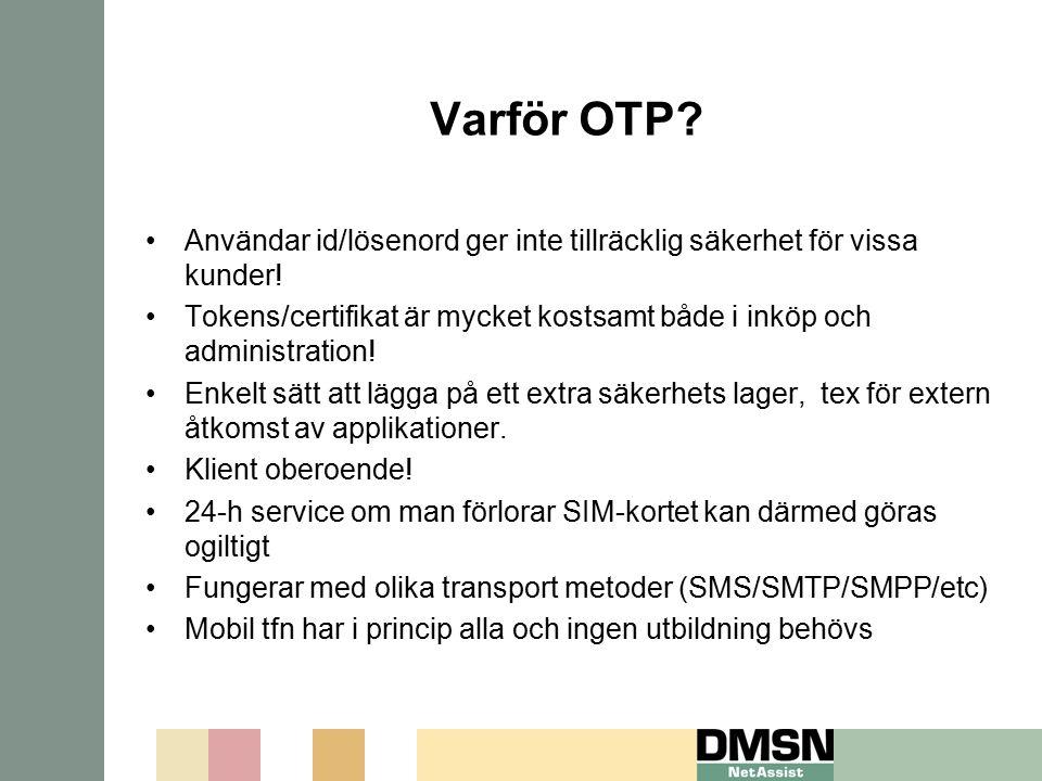 Varför OTP Användar id/lösenord ger inte tillräcklig säkerhet för vissa kunder!