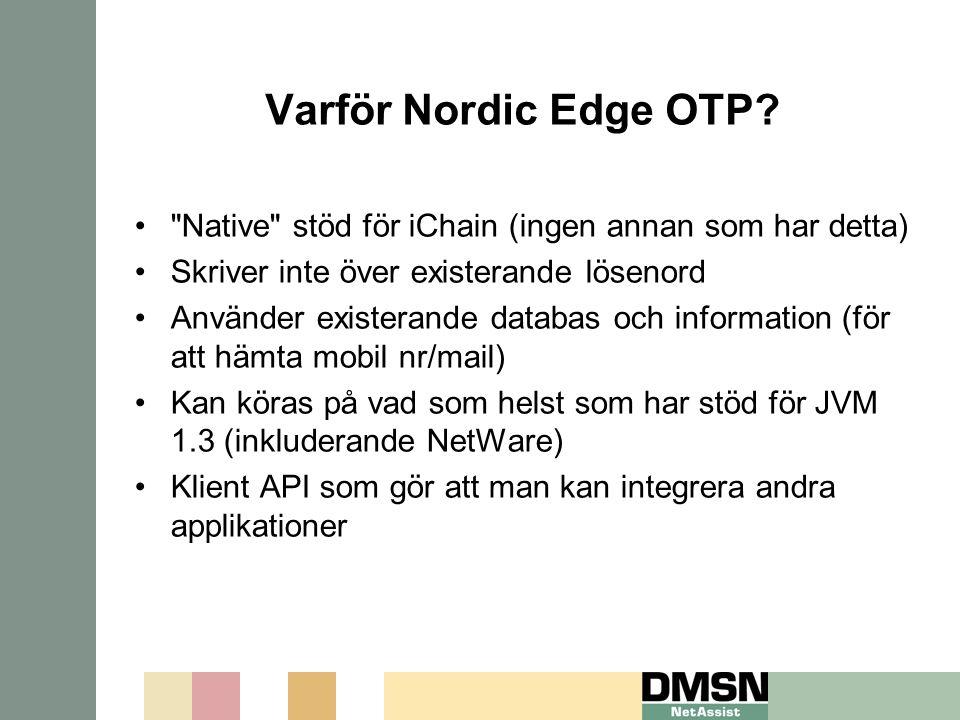 Varför Nordic Edge OTP Native stöd för iChain (ingen annan som har detta) Skriver inte över existerande lösenord.