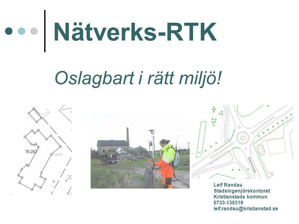 Nätverks-RTK Oslagbart i rätt miljö! Leif Randau