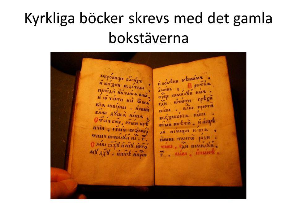 Kyrkliga böcker skrevs med det gamla bokstäverna