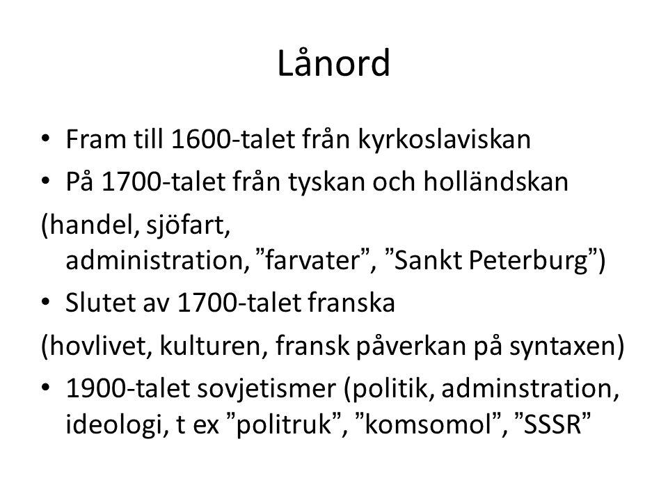 Lånord Fram till 1600-talet från kyrkoslaviskan