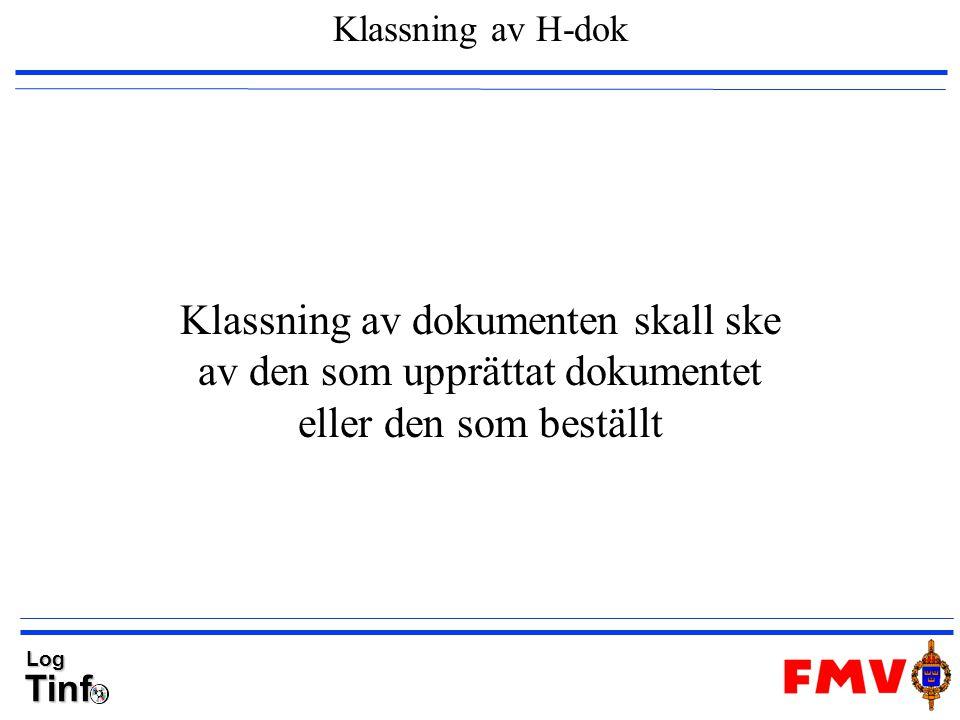Klassning av H-dok Klassning av dokumenten skall ske av den som upprättat dokumentet eller den som beställt.