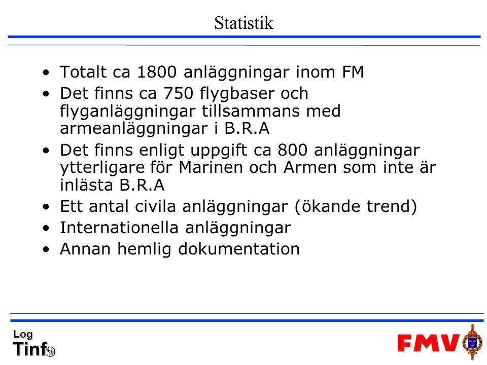 Statistik Totalt ca 1800 anläggningar inom FM