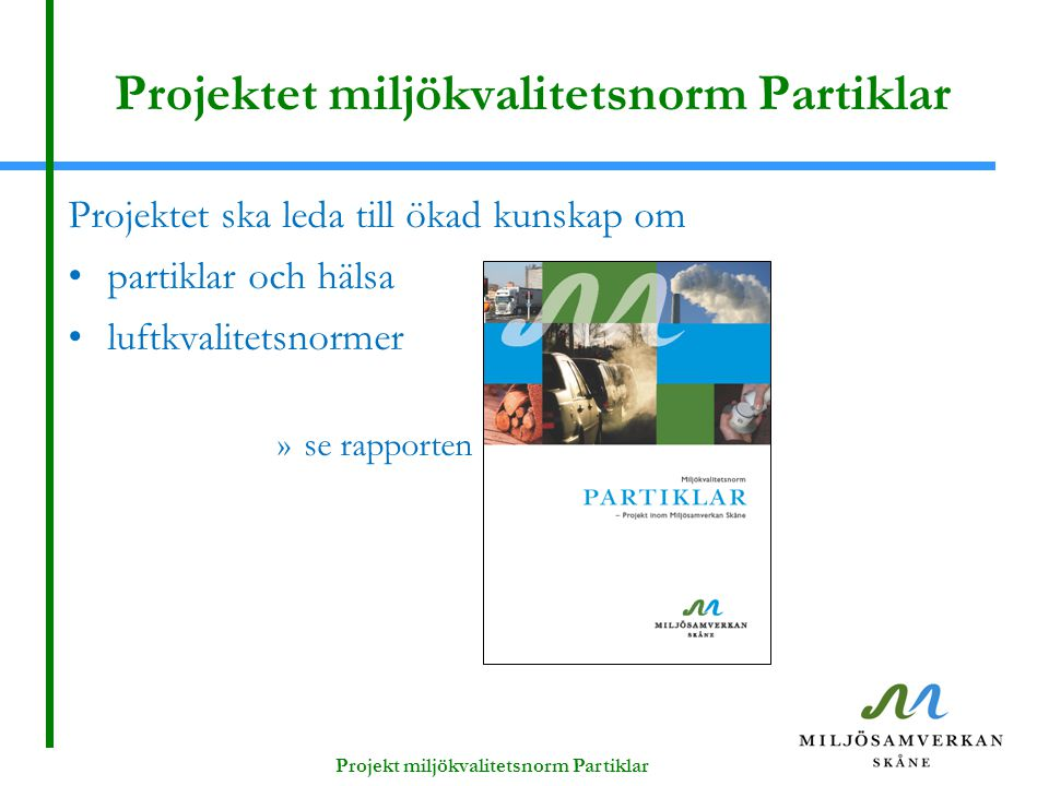Projektet miljökvalitetsnorm Partiklar