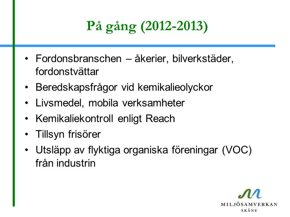 På gång (2012-2013) Fordonsbranschen – åkerier, bilverkstäder, fordonstvättar. Beredskapsfrågor vid kemikalieolyckor.