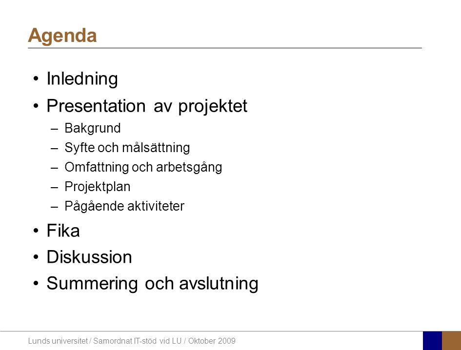Agenda Inledning Presentation av projektet Fika Diskussion