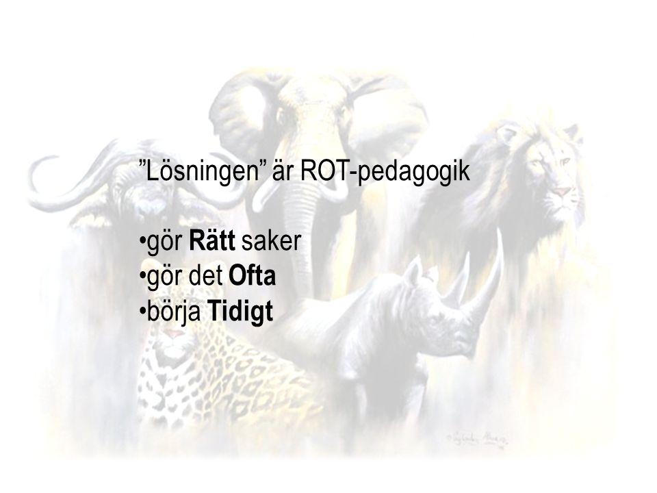 Lösningen är ROT-pedagogik