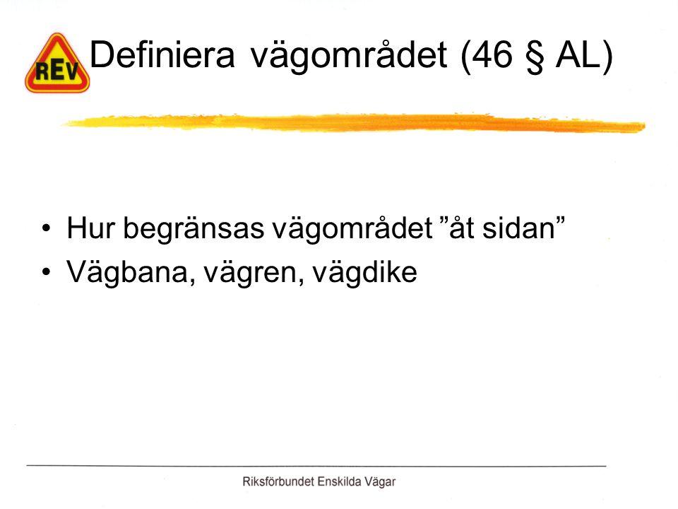 Definiera vägområdet (46 § AL)