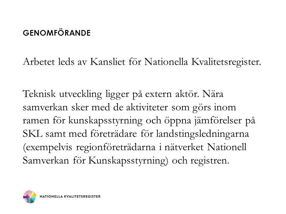 Arbetet leds av Kansliet för Nationella Kvalitetsregister.