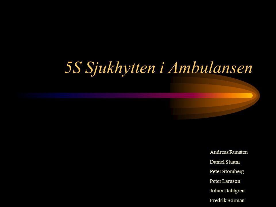 5S Sjukhytten i Ambulansen