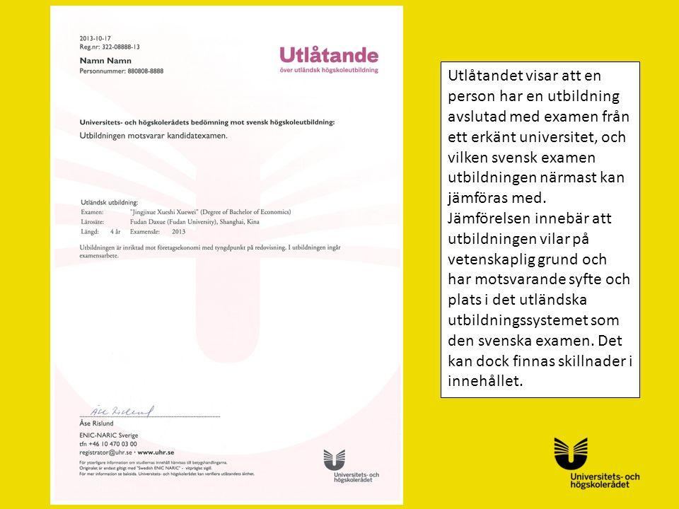 Utlåtandet visar att en person har en utbildning avslutad med examen från ett erkänt universitet, och vilken svensk examen utbildningen närmast kan jämföras med.