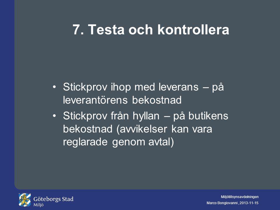 7. Testa och kontrollera Stickprov ihop med leverans – på leverantörens bekostnad.