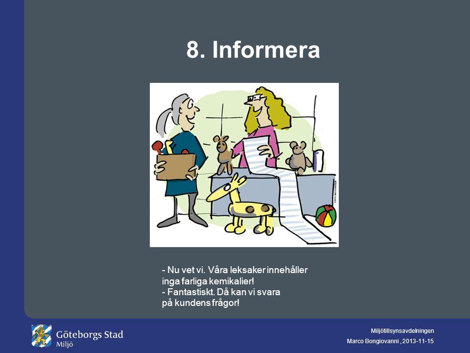 8. Informera - Nu vet vi. Våra leksaker innehåller inga farliga kemikalier.