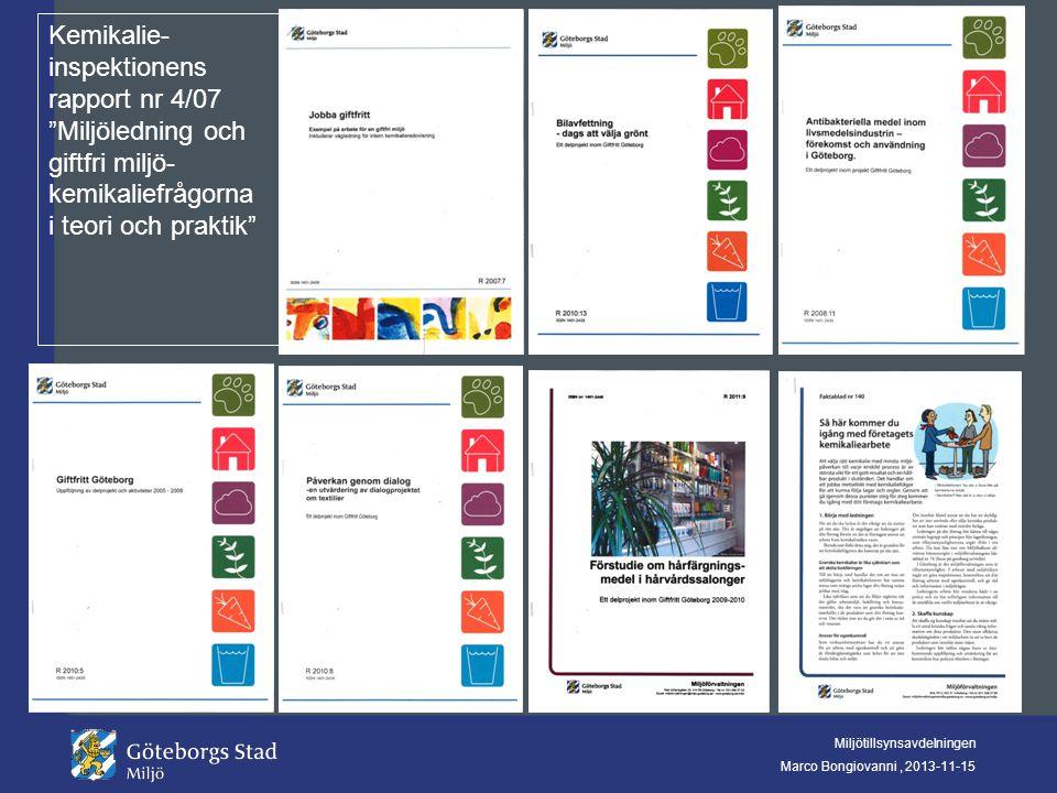 Kemikalie-inspektionens rapport nr 4/07 Miljöledning och giftfri miljö-kemikaliefrågorna i teori och praktik