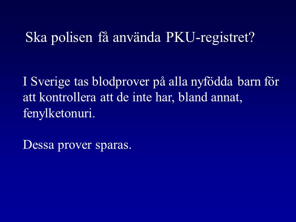 Ska polisen få använda PKU-registret