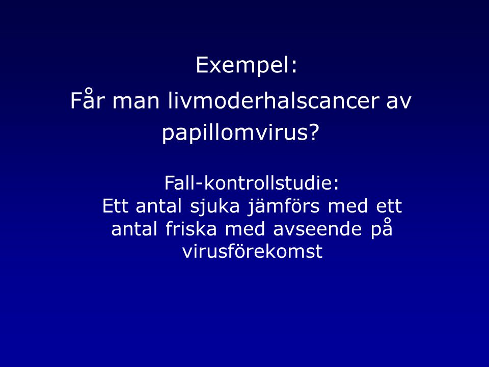 Får man livmoderhalscancer av papillomvirus