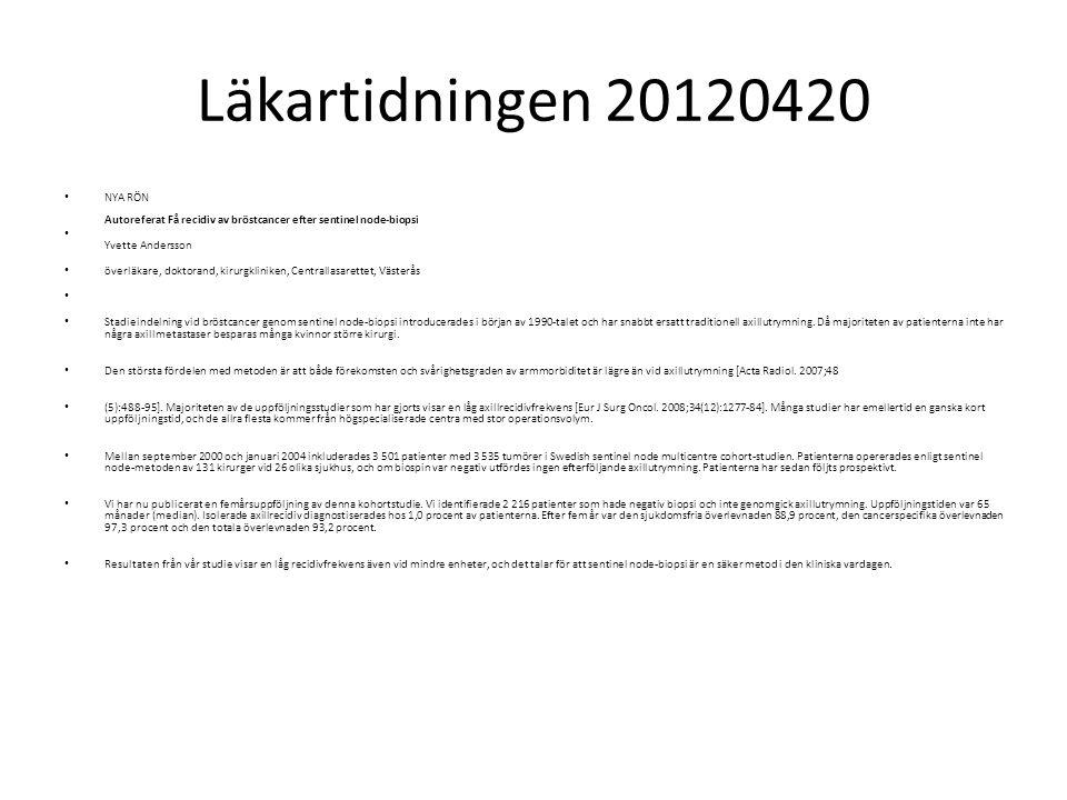 Läkartidningen 20120420 NYA RÖN Autoreferat Få recidiv av bröstcancer efter sentinel node-biopsi. Yvette Andersson.