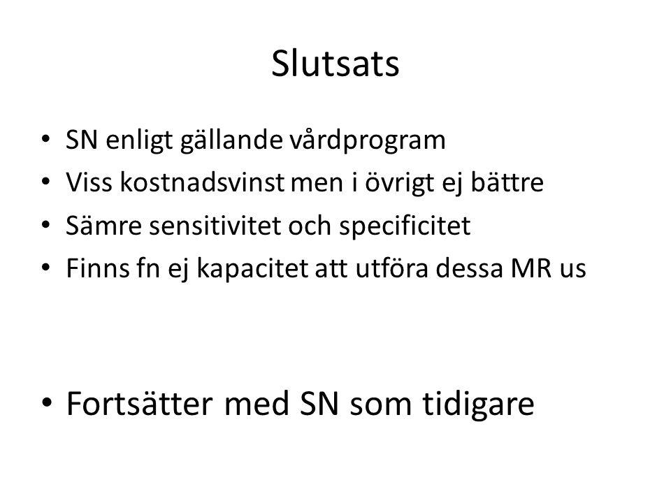 Slutsats Fortsätter med SN som tidigare SN enligt gällande vårdprogram