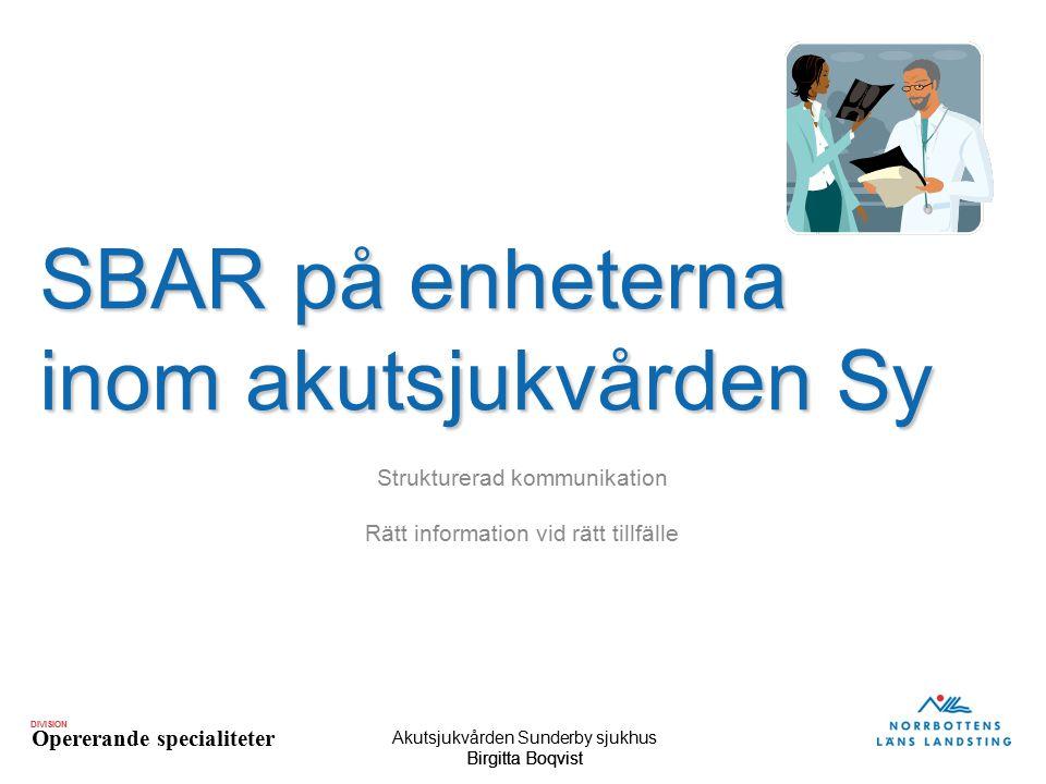 SBAR på enheterna inom akutsjukvården Sy