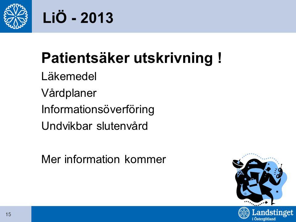 LiÖ - 2013 Patientsäker utskrivning ! Läkemedel Vårdplaner