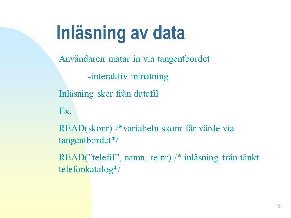 Inläsning av data Användaren matar in via tangentbordet