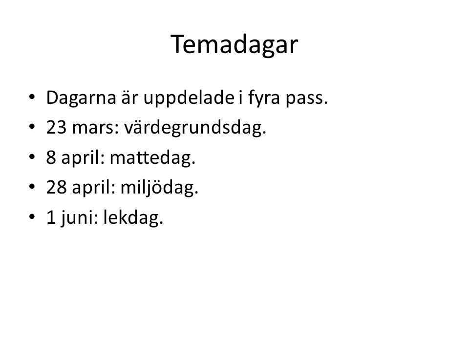 Temadagar Dagarna är uppdelade i fyra pass. 23 mars: värdegrundsdag.