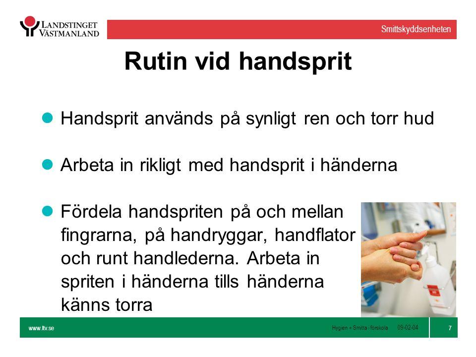 Rutin vid handsprit Handsprit används på synligt ren och torr hud