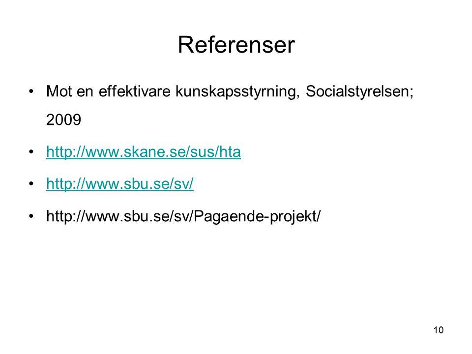 Referenser Mot en effektivare kunskapsstyrning, Socialstyrelsen; 2009
