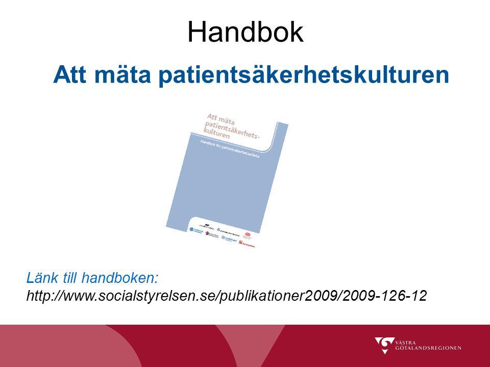 Handbok Att mäta patientsäkerhetskulturen Länk till handboken: