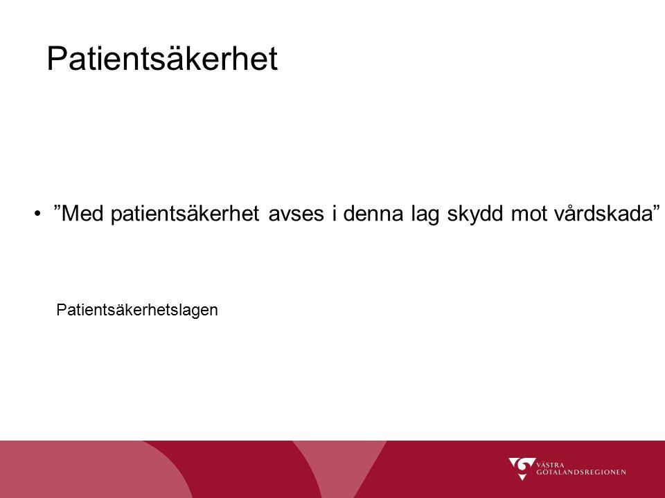 Med patientsäkerhet avses i denna lag skydd mot vårdskada