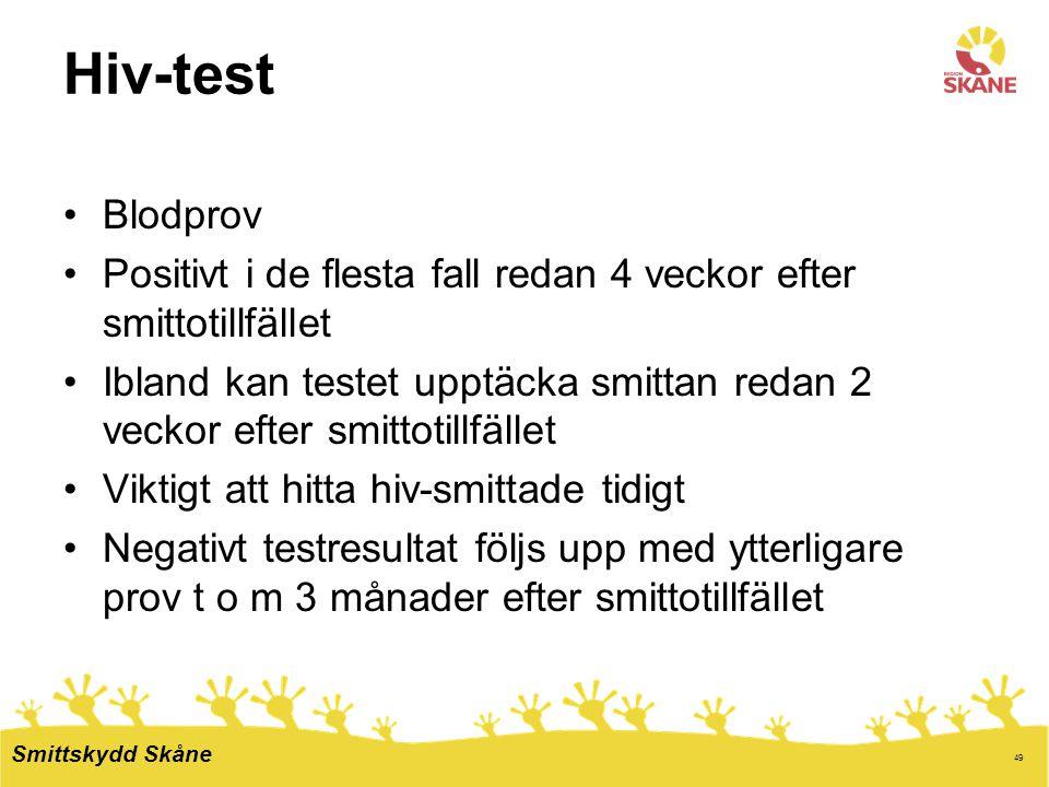 Hiv-test Blodprov. Positivt i de flesta fall redan 4 veckor efter smittotillfället.